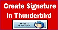 How can I Create a Signature in Mozilla Thunderbird? Mozilla Thunderbird, Create A Signature, Email Signatures, Microsoft, I Can, The Help, Software, Australia, Number