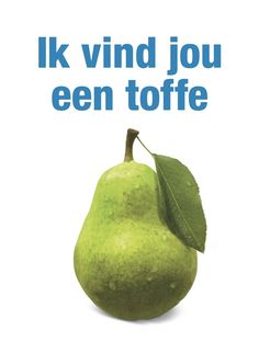 Ik vind jou een toffe peer (ALDI) Fruit Puns, Dutch Quotes, Food Humor, Human Resources, Food For Thought, Picture Quotes, Qoutes, Friendship, Lyrics