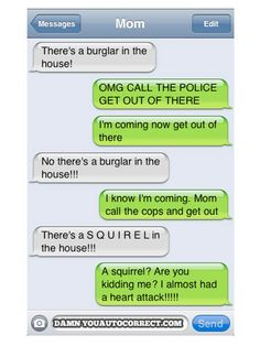 lol!!!! My mom and I have had convo's like this!! Maybe we should just call each other!