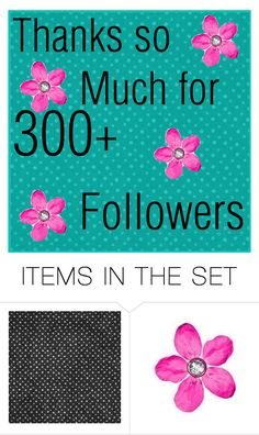 """Thanks for 300+"" by kaylee73 ❤ liked on Polyvore featuring art"
