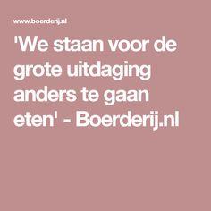 'We staan voor de grote uitdaging anders te gaan eten' - Boerderij.nl