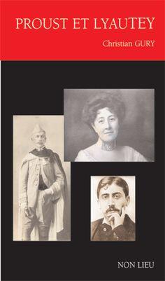 """Proust et Lyautey """"Plusieurs des ouvrages de Christian Gury [Lyautey-Charlus ; Le Mariage raté de Marcel Proust et ses conséquences littéraires ; Charlus (1860-1951) ou Aux sources de la scatologie et de l'obscénité de Proust ; Proust et la Femme pétomane ; Proust, clés inédites et retrouvées ; etc] ont démontré que le couple du maréchal Lyautey et de son épouse constitue le passe-partout explicatif des personnages du palimpseste d'À la Recherche du temps perdu. L'auteur a présenté la...""""…"""