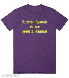 "Spirit Animal (Latrice Royale) | ""Latrice Royale is my Spirit Animal""  I, personally, own this shirt & love it...  Almost as much as I love Latrice Royale (one of my favorite drag queens). #Skreened"