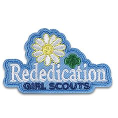 """IRON-ON REDEDICATION PATCH #58418 $2.50 To be purchased with 1st Year Rededication Patch. 2½"""" x 1½"""" Embroidered Patch. All Fun Patches are unofficial and are not to be worn on the front of the Girl Scout sash, vest or tunic. All fun patch designs are exclusively owned by Girl Scouts of the USA."""
