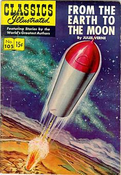 Classics Illustrated ~ Nr. 105 ~ From the Earth to the Moon (Based on Jules Verne)