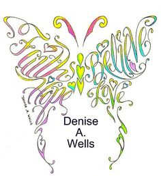 Denise A. Wells butterfly tattoo design with inspirational words as wings...I may have found my new favorite tattoo designer!