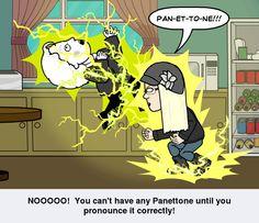 Pan-et-to-ne!
