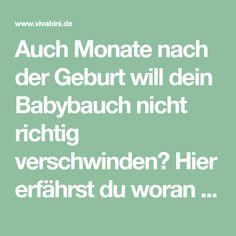 Auch Monate nach der Geburt will dein Babybauch nicht richtig verschwinden? Hier erfährst du woran es liegt und was du dagegen tun kannst.