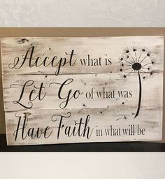 Accept what is let go of what was and have faith in what will be, pallet sign, wood signs, accept what is sign, home decor, rustic decor, rustic sign #ad