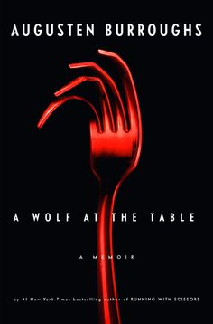 Chip Kidd book cover design.  cover-augusten-burroughs-a-wolf-at-the-table-book.jpg 566×860 pixels