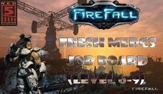 Firefall Fresh Mercs Job Board  (Level 6-9)