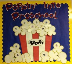 Poppin into Preschool makes a cute welcome or open house bulletin board for any age!you can even put kiddos names on the popcorn! Preschool Welcome Board, Welcome Bulletin Boards, Preschool Boards, Birthday Bulletin Boards, Preschool Classroom, Preschool Activities, Classroom Door, August Bulletin Boards, Popcorn Bulletin Boards
