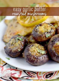 Easy Garlic Butter Roasted Mushrooms - An essential side dish to have in your recipe repertoire. Make and enjoy often!