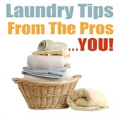 Laundry Tips from the Pros....Excellent ideas