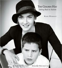 """The Golden Hat, a book by Oscar-winner Kate Winslet that will feature self-portraits of celebrities and other notable persons, including Winslet herself, all wearing a """"magical"""" hat. The title and concept were inspired by a poem by Keli Ericsdottir, a boy suffering from a severe case of non-verbal autism whom Winslet met while narrating the documentary A Mother's Courage: Talking Back to Autism. The poem describes a hat that enables an autistic boy to communicate with others."""