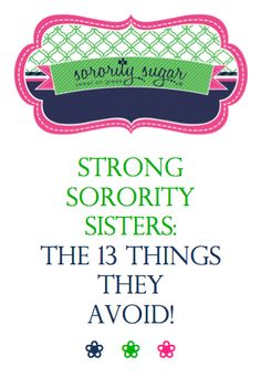 greek life is very challenging and disappointments happen from pre-recruitment through graduation. check out the top 13 things mentally healthy greek girls don't do with faced with sorority life's ups and downs! <3 BLOG LINK: http://sororitysugar.tumblr.com/post/69922636141/strong-sorority-sisters-the-13-things-they-avoid#notes