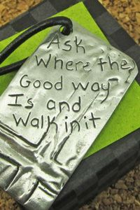 Jeremiah 6:16 Keychain Ask wher the Good Way is and walk in it. Graduation, Thank You Teacher , Sunday School, Confirmation $19.50