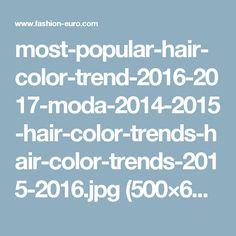 most-popular-hair-color-trend-2016-2017-moda-2014-2015-hair-color-trends-hair-color-trends-2015-2016.jpg (500×625)