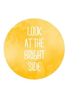 there is always a bright side.