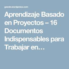 Aprendizaje Basado en Proyectos – 16 Documentos Indispensables para Trabajar en… Teaching Methodology, Spanish Class, France, Teacher, Education, Tips, Projects, Blog, English