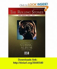 Hot Rocks 1964-1971 Authentic Guitar TAB (Alfreds Classic Album Editions) (0038081354293) Alfred Publishing Staff , ISBN-10: 0739059750  , ISBN-13: 978-0739059753 ,  , tutorials , pdf , ebook , torrent , downloads , rapidshare , filesonic , hotfile , megaupload , fileserve