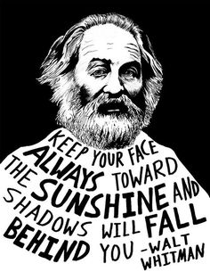 Walt Whitman (Authors Series) by Ryan Sheffield Wisdom Quotes, Quotes To Live By, Me Quotes, Motivational Quotes, Funny Quotes, Inspirational Quotes, Sunset Quotes, Change Quotes, Lyric Quotes