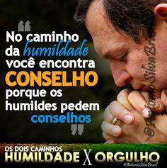 """""""No caminho da humildade, você encontra conselho; porque os humildes pedem conselhos.""""  ASSISTA a Palavra do Dia """"Humildade X Orgulho"""" (Os Dois Caminhos), By @AntonioSilvaBra: http://facebook.com/AntonioSilvaBrasilOficial/posts/860417177361132 #ecdonline"""