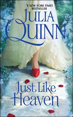 Just Like Heaven by Julia Quinn, US edition. (Possibly my favorite of all my book covers!)