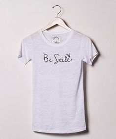Look at this White 'Be Still' Burnout Crewneck Tee on #zulily today!