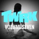 TWRK – VOLUME SEVEN (Diplo & Friends Edition)