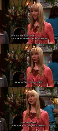 Humor | Friends | How to spell Pheobe