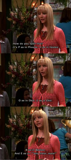 Humor | Friends | How to spell Pheobe