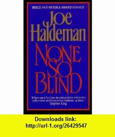 None So Blind A Short Story Collection (9780380708024) Joe Haldeman , ISBN-10: 0380708027  , ISBN-13: 978-0380708024 ,  , tutorials , pdf , ebook , torrent , downloads , rapidshare , filesonic , hotfile , megaupload , fileserve