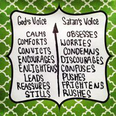 God's voice vs. Satan's voice.