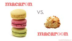 Macaron vs Macaroons... THERE IS A DIFFERENCE!