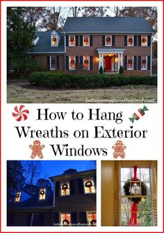 How to Hang Wreaths on Exterior Windows 'purchased ready-made bows at Michael's for half-price after Christmas one year. prefer to use 2 1/2 inch wide ribbon for my hanging ribbons - I chose bows with long flowing tails.  They look so pretty swirling in the breezes'