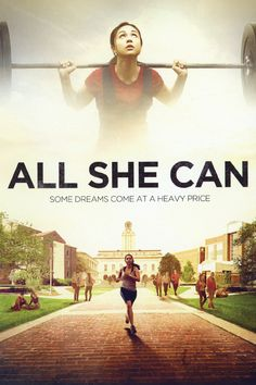 #1115. All She Can, April, 2017. Luz Garcia, a high school student in a forgotten Texas town, wants something different than the options awaiting her after graduation. She's earned a ticket out with admission to the University of Texas at Austin, but she can't afford to go. Her one shot is a scholarship for winning the State Powerlifting Championship. It's all or nothing for Luz...until nothing stares her in the face.