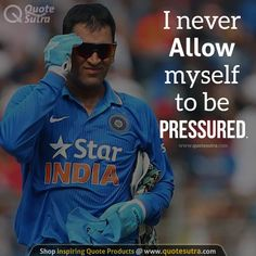 Never allow yourself to be pressured. If you're putting too much pressure on yourself, it's time for a shift in perspective. That is watch the game of ms dhoni and his interviews Motivational Quotes For Athletes, Business Motivational Quotes, Teamwork Quotes, Inspirational Quotes, India Cricket Team, Cricket Sport, Success Mantra, Success Quotes, Team Success