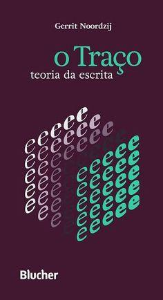 O Traço - Teoria da Escrita - Gerrit Noordzij