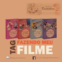 SEMPRE ROMÂNTICA!!: Tag - Fazendo meu Filme