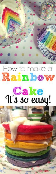 How to make a Rainbow Cake - it's so easy using this simple step by step tutorial!