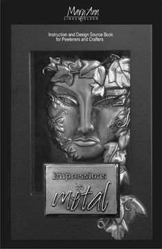"""""""Impressions in Metal"""" Published by Mary Ann Lingenfelder of Mimmic Gallery and Studio. A design and instruction book with over 600 patterns for pewter work, metal embossing, repousse, repujado and also great for many other crafts."""