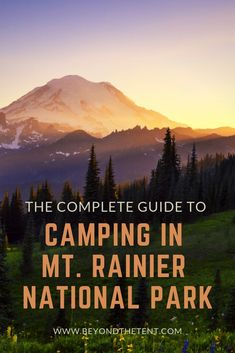 Our ultimate guide to camping in Mount Rainier National Park is your source for insider tips on the best campgrounds inside and outside of the park. Camping Essentials List, Camping Guide, Camping Checklist, Camping Ideas, Mt Rainier National Park, Cascade National Park, National Park Camping, Us National Parks, Best Campgrounds