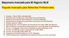Maquinaria Avanzada para Mi Negocio MLM... Paquete Avanzado para Networker Profesionales!! Mas información Escribeme a jonathanrivero@entreanuncio.net http://jonathanrivero.com/