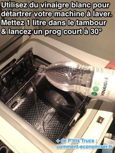 Utilisez du vinaigre blanc pour détartrer votre machine à laver