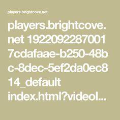 players.brightcove.net 1922092287001 7cdafaae-b250-48bc-8dec-5ef2da0ec814_default index.html?videoId=5549451761001