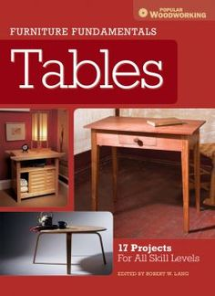Furniture Fundamentals – Tables: 17 Projects For All Skill Levels PDF