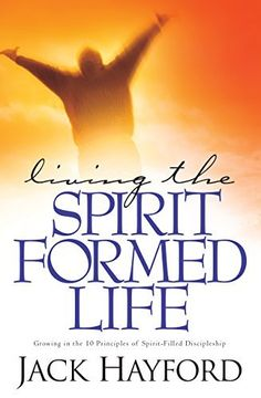 Living the Spirit-Formed Life by Jack Hayford, http://www.amazon.com/dp/B00LA9GLRQ/ref=cm_sw_r_pi_dp_.Hzpub0N3SZSB