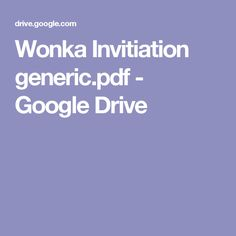 Wonka Invitiation generic.pdf - Google Drive