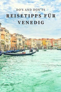 Reisetipps für Venedig: Die Top Sehenswürdigkeiten und Do's und Don'ts der beliebten Stadt in Italien.